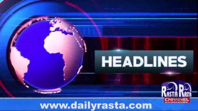 Rasta Headlines 6.3.2020